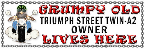 Grumpys Old Triumph Street Twin-A2 Owner,  Humorous metal Plaque 267mm x 88mm