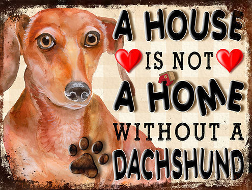 A House Is Not A Home Without A Dachshund, Retro Metal Sign / Fridge Magnet