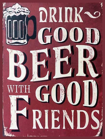 Drink Good Beer With Good Funny, Retro Metal Sign / Fridge Magnet Bar Man Cave