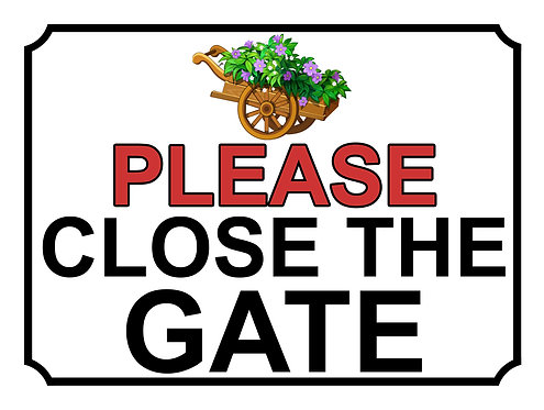 Please Close The Gate Flower Barrow Theme Yard Sign Garden