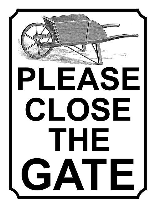Please Close The Gate Wheel Barrow Theme Yard Sign Garden