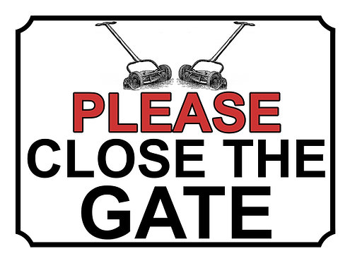 Please Close The Gate Lawn Mower Theme Yard Sign Garden