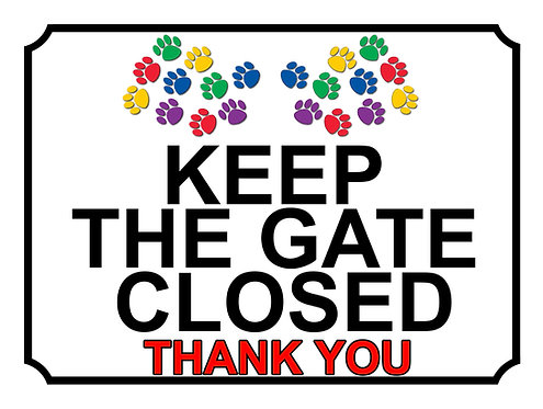 Keep The Gate Closed Thankyou Paw Print Theme Yard Sign Garden