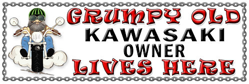 Grumpy Old Kawasaki Owner,  Humorous metal Plaque 267mm x 88mm