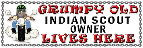 Grumpys Old Indian Scout Owner,  Humorous metal Plaque 267mm x 88mm