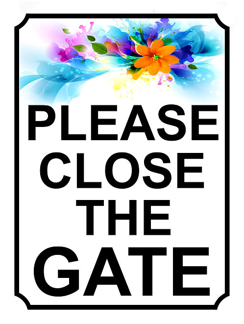 Please Close The Gate Flowers Theme Yard Sign Garden