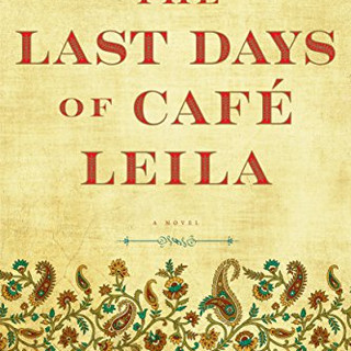 The Last Days of Cafe Leila by Donia Bijan