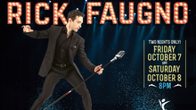 Back By Popular Demand!! RICK FAUGNO!!