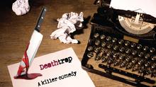 Deathtrap!