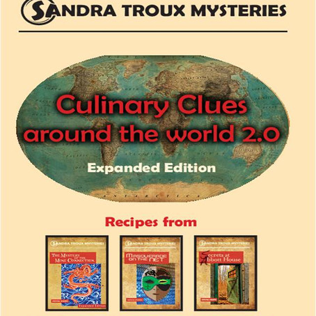 NEW! Culinary Clues around the World Expanded Edition Recipes from SANDRA TROUX MYSTERIES, Books 1,