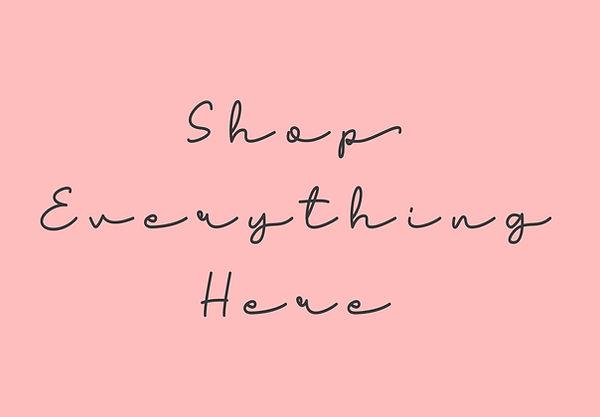 Shop Everything Here.jpg