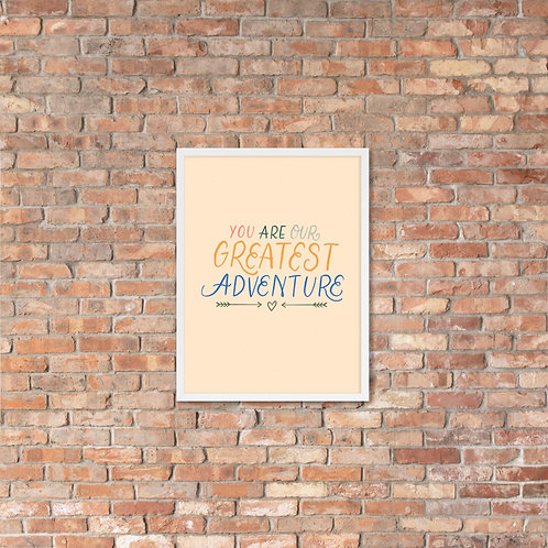 You Are Our Greatest Adventure - Nursery Print