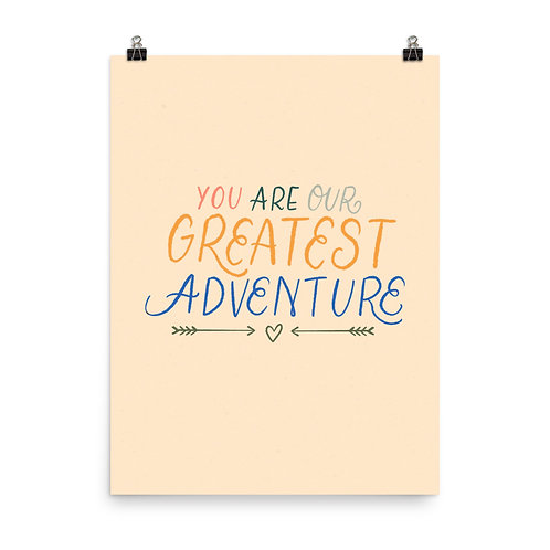 """You Are Our Greatest Adventure"" Nursery Poster"