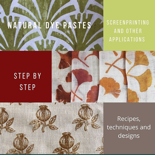 The complete guide to  Printing with Natural Dye Pastes