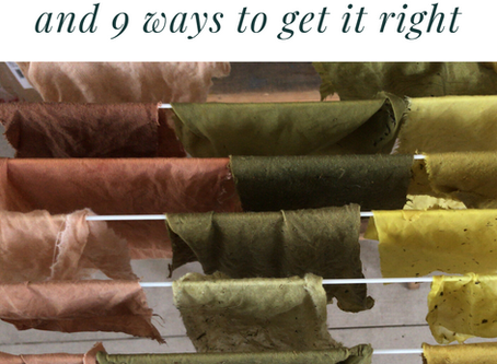 Nine reasons your natural dye project went wrong.
