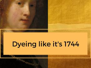 Dyeing like it's 1744