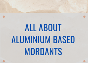 All about Alum Based Mordants