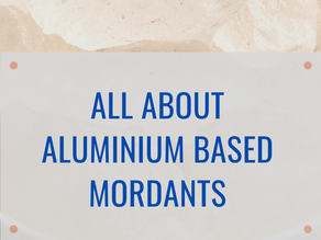 4 types of aluminium mordants & recipes for use.