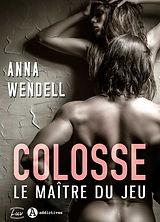 colosse-le-maitre-du-jeu-anna-wendell.jpg