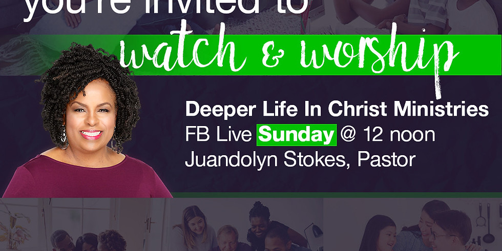 Watch & Worship with Deeper Life