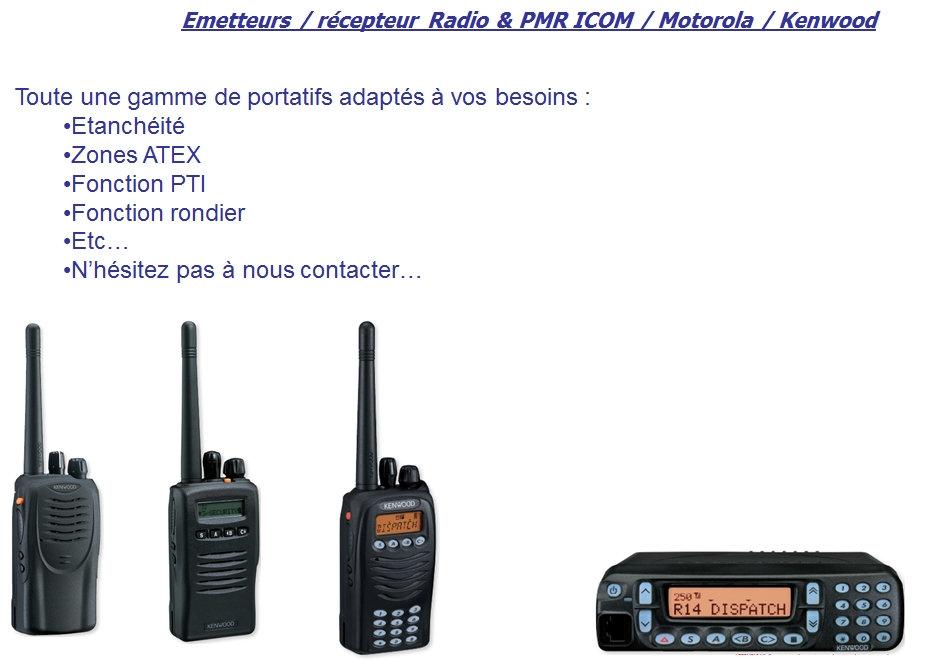 Emetteurs radio , recepteur radio , PMR ICOM , Motorola , kenwood, ronde , pti , dati