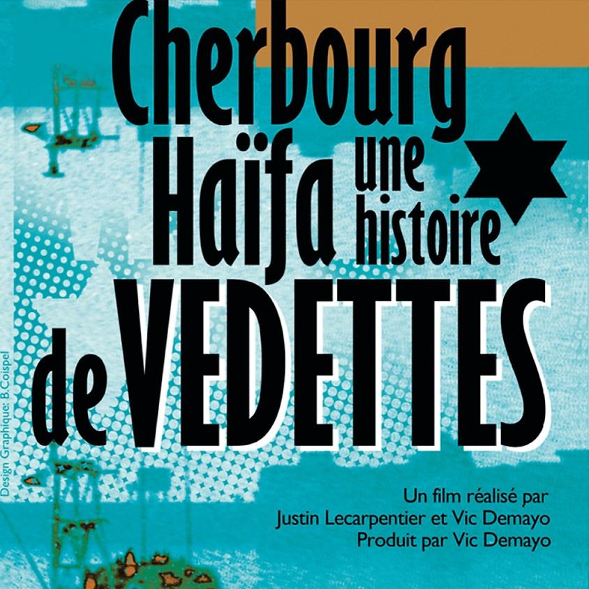 Cherbourg - Haïfa, une histoire de Vedettes