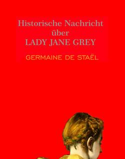 Historische Nachricht über Lady Jane Grey