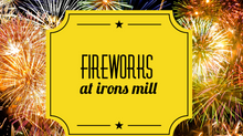 Fireworks at Irons Mill Farmstead