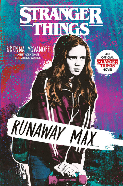 """Stranger Things: Runaway Max"" by Brenna Yovanoff"