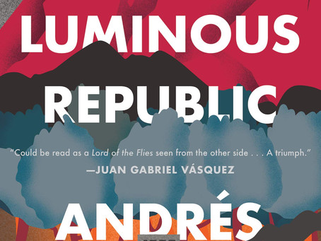 """A Luminous Republic"" by Andres Barba [English translated version] (ARC review)"