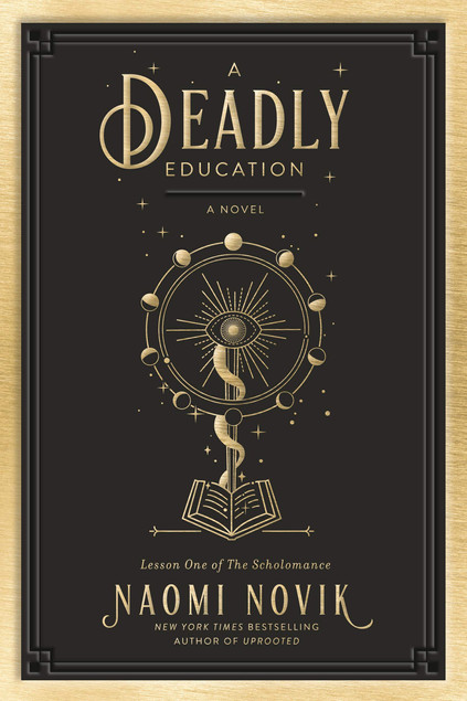 """A Deadly Education: Lesson One of the Scholomance"" by Naomi Novik & GIVEAWAY"