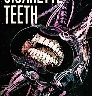 """Cigarette Teeth"" by Maul Allan Hewish"