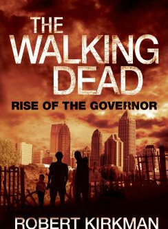 The Walking Dead: Rise of the Governor by Robert Kirkman & Jay Bonansinga