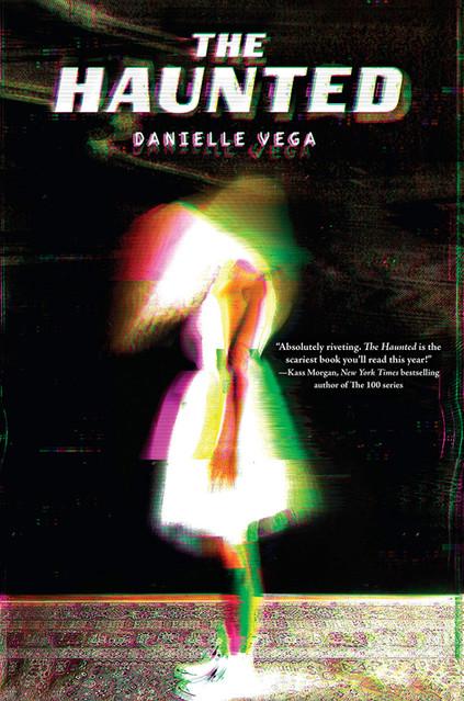 """The Haunted"" by Danielle Vega"