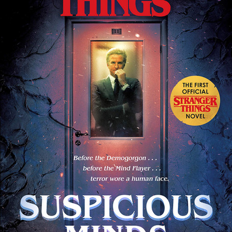 """""""Stranger Things: Suspicious Minds"""" by Gwenda Bond"""