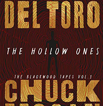 """The Hollow Ones: the Blackwood Tapes Vol. 1"" by Guillermo Del Toro & Chuck Hogan (ARC review)"