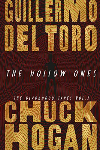 """""""The Hollow Ones: the Blackwood Tapes Vol. 1"""" by Guillermo Del Toro & Chuck Hogan (ARC review)"""