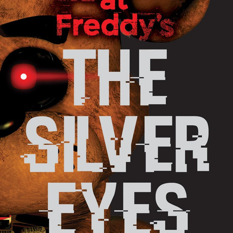 """Five Nights at Freddy's: The Silver Eyes"" by Scott Cawthon & Kira Breed-Wrisley"