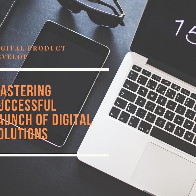 Mastering successful launch of digital platforms