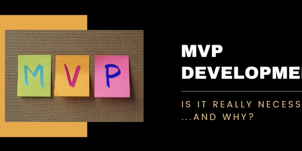 MVP: IS IT REALLY NECESSARY, AND WHY?