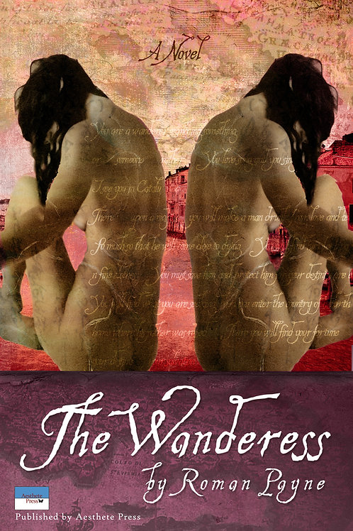 The Wanderess, by Roman Payne (signed paperback)