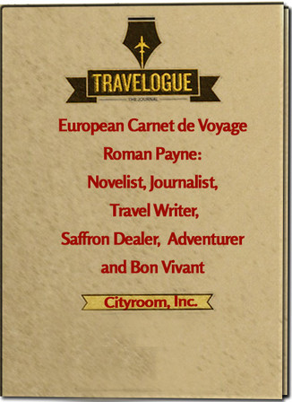 The European Carnet de Voyage: Travel Writer, Novelist,Saffron Dealer, Adventurer, and Bon Vivant Gi