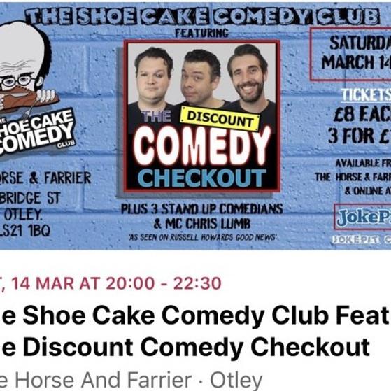 Shoe Cake Comedy | Otley