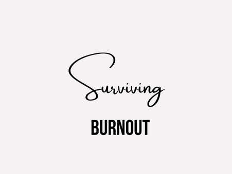 Surviving Burnout  - On rediscovering well-being, building resilience, and career change.