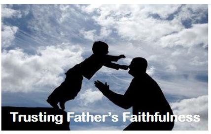 Trusting Father's Faithfulness.jpg