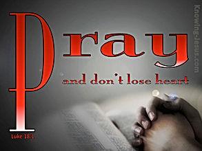 091320 Luke 18-1 Pray and Do Not Lose He