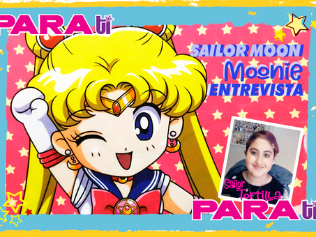 #MOONIE SÚPER ENTREVISTA EXCLUSIVA CON SAILOR TORTILLA