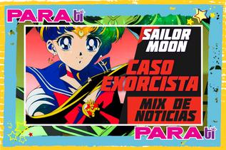 #MOONIE SAILOR MOON ¡CASO EXORCISTA!