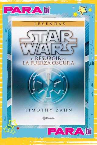 #BOOKS STAR WARS. EL RESURGIR DE LA FUERZA OSCURA