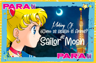 #MOONIE SAILOR MOON ¡DETRÁS DE CÁMARAS!